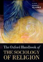 Clarke, Peter - The Oxford Handbook of the Sociology of Religion - 9780199588961 - V9780199588961