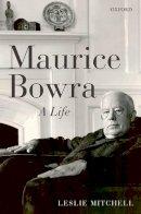 Mitchell, Leslie - Maurice Bowra - 9780199589333 - KKD0008602