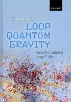 Gambini, Rodolfo; Pullin, Jorge - First Course in Loop Quantum Gravity - 9780199590759 - V9780199590759