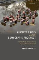 Fischer, Frank - Climate Crisis and the Democratic Prospect: Participatory Governance in Sustainable Communities - 9780199594924 - V9780199594924