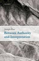 Raz, Joseph - Between Authority and Interpretation - 9780199596379 - V9780199596379