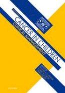 Stevens, Michael C. G., Caron, Hubert N., Biondi, Andrea - Cancer in Children - 9780199599417 - V9780199599417