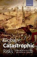 Bostrom, Nick, Cirkovic, Milan M. - Global Catastrophic Risks - 9780199606504 - V9780199606504