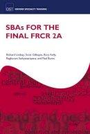 Lindsay, Richard; Gillespie, Scott; Kelly, Rory; Sathyanarayana, Raghuram; Napier, Nicholas; Burns, Paul - SBAs for the Final FRCR 2A - 9780199607761 - V9780199607761