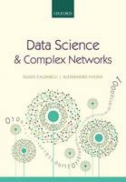 Caldarelli, Guido, Chessa, Alessandro - Data Science and Complex Networks: Real Case Studies with Python - 9780199639601 - V9780199639601