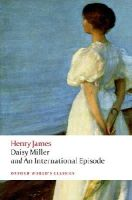 James, Henry, Poole, Adrian - Daisy Miller and An International Episode (Oxford World's Classics) - 9780199639885 - V9780199639885