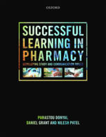 Donyai, Parastou, Grant, Daniel, Patel, Nilesh - Successful Learning in Pharmacy: Developing communication and study skills - 9780199642113 - V9780199642113