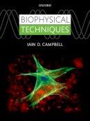 Campbell, Iain,D. - Biophysical Techniques - 9780199642144 - V9780199642144