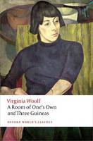Woolf, Virginia - A Room of One's Own and Three Guineas (Oxford World's Classics) - 9780199642212 - V9780199642212