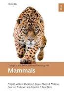 Withers, Philip C., Cooper, Christine E., Maloney, Shane K., Bozinovic, Francisco, Cruz Neto, Ariovaldo P. - Ecological and Environmental Physiology of Mammals (Ecological and Environmental Physiology Series) - 9780199642724 - V9780199642724