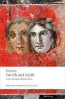 Cicero - On Life and Death (Oxford World's Classics) - 9780199644148 - V9780199644148