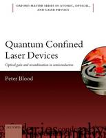 Blood, Peter - Quantum Confined Laser Devices: Optical gain and recombination in semiconductors (Oxford Master Series in Physics) - 9780199644520 - V9780199644520