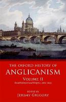 - The Oxford History of Anglicanism, Volume II: Establishment and Empire, 1662 -1829 - 9780199644636 - V9780199644636