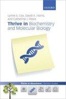 Cox, Lynne; Harris, David; Pears, Catherine - Thrive in Biochemistry and Molecular Biology - 9780199645480 - V9780199645480