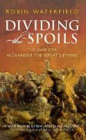 Robin Waterfield - Dividing the Spoils - 9780199647002 - V9780199647002