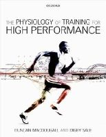 MacDougall, Duncan, Sale, Digby - The Physiology of Training for High Performance - 9780199650644 - V9780199650644