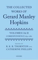Thornton, R. K. R., Phillips, Catherine - The Collected Works of Gerard Manley Hopkins: Volumes I and II: Correspondence - 9780199653706 - V9780199653706