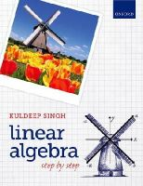 Singh, Kuldeep - Linear Algebra: Step by Step - 9780199654444 - V9780199654444