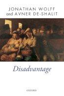Wolff, Jonathan; De-Shalit, Avner - Disadvantage - 9780199655588 - V9780199655588