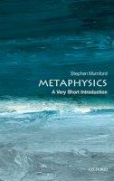 Mumford, Stephen - Metaphysics: A Very Short Introduction (Very Short Introductions) - 9780199657124 - V9780199657124