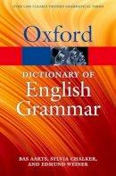 Aarts, Bas; Chalker, Sylvia; Weiner, Edmund - The Oxford Dictionary of English Grammar - 9780199658237 - V9780199658237