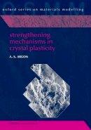 Argon, Ali S. - Strengthening Mechanisms in Crystal Plasticity - 9780199659227 - V9780199659227
