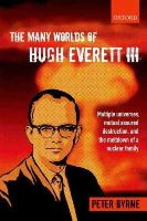 Byrne, Peter - The Many Worlds of Hugh Everett III - 9780199659241 - V9780199659241