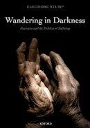 Stump, Eleonore - Wandering in Darkness - 9780199659302 - V9780199659302