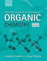 Clayden, Jonathan, Warren, Stuart - Solutions Manual to Accompany Organic Chemistry - 9780199663347 - V9780199663347