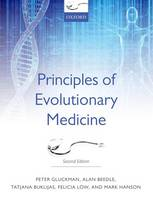 Gluckman, Peter, Beedle, Alan, Buklijas, Tatjana, Low, Felicia, Hanson, Mark - Principles of Evolutionary Medicine - 9780199663934 - V9780199663934