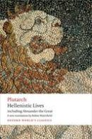 Plutarch - Hellenistic Lives - 9780199664337 - V9780199664337