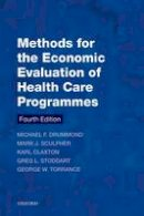 Drummond, Michael F., Sculpher, Mark J., Claxton, Karl, Stoddart, Greg L., Torrance, George W. - Methods for the Economic Evaluation of Health Care Programmes - 9780199665884 - V9780199665884