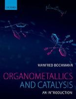 Bochmann, Manfred - Organometallics and Catalysis: An Introduction - 9780199668212 - V9780199668212