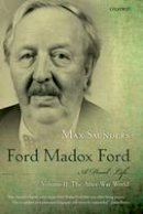 Saunders, Max - Ford Madox Ford: A Dual Life - 9780199668359 - V9780199668359