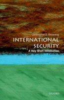 Browning, Christopher S. - International Security: A Very Short Introduction (Very Short Introductions) - 9780199668533 - V9780199668533