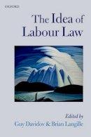 Davidov, Guy, Langille, Brian - The Idea of Labour Law - 9780199669455 - V9780199669455