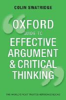 Swatridge, Colin - Oxford Guide to Effective Argument and Critical Thinking - 9780199671724 - V9780199671724
