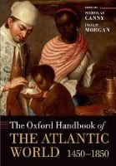 Canny, Nicholas, Morgan, Philip - The Oxford Handbook of the Atlantic World - 9780199672424 - V9780199672424