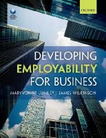 Lumley, Maryvonne; Wilkinson, James - Developing Employability for Business - 9780199672455 - V9780199672455