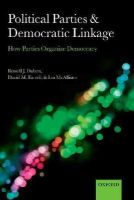 Dalton, Russell J.; Farrell, David M.; McAllister, Ian - Political Parties and Democratic Linkage - 9780199674961 - V9780199674961