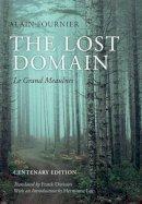 Alain-Fournier, Davison, Frank, Lee, Hermione - The Lost Domain: Le Grand Meaulnes Centenary Edition - 9780199678686 - V9780199678686