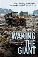 McGuire, Bill - Waking the Giant: How a changing climate triggers earthquakes, tsunamis, and volcanoes - 9780199678754 - V9780199678754
