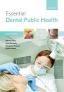 Daly, Blanaid; Batchelor, Paul; Treasure, Elizabeth T.; Watt, Richard - Essential Dental Public Health - 9780199679379 - V9780199679379