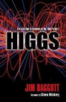 Baggott, Jim - Higgs: The invention and discovery of the 'God Particle' - 9780199679577 - V9780199679577