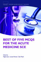 - Best of Five MCQs for the Acute Medicine SCE (Oxford Speciality Trainig Higher Revision) - 9780199680269 - V9780199680269