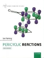 FLEMING, Ian - Pericyclic Reactions (Oxford Chemistry Primers) - 9780199680900 - V9780199680900