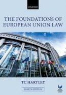 Hartley, Trevor - The Foundations of European Union Law - 9780199681457 - V9780199681457