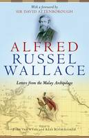 - Alfred Russel Wallace: Letters from the Malay Archipelago - 9780199684007 - V9780199684007