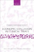 Glick, Henry A., Doshi, Jalpa A., Sonnad, Seema S. - Economic Evaluation in Clinical Trials (Handbooks in Health Economic Evaluation) - 9780199685028 - V9780199685028
