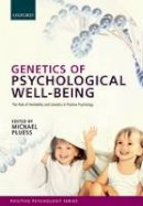 - Genetics of Psychological Well-Being: The Role of Heritability and Genes in Positive Psychology (Series in Positive Psychology) - 9780199686674 - V9780199686674